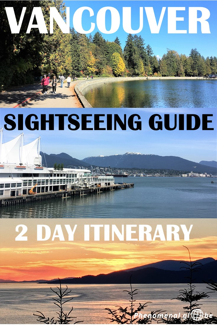 Vancouver A 2 Day Itinerary And Sightseeing Guide Phenomenal Globe