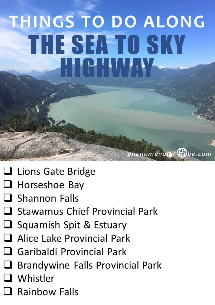 The best things to do along the famous Sea to Sky highway in British Columbia! Beautiful Highway 99 runs from Vancouver to Whistler, along the way there are lots of highlights you don't want to miss! Check out this post for inspiration and visit: Lions Gate Bridge, Horseshoe Bay, Shannon Falls, Stawamus Chief Provincial Park, Squamish Spit & Estuary, Alice Lake Provincial Park, Garibaldi Provincial Park, Brandywine Falls Provincial Park, Whistler and Rainbow Falls. #Canada #BC #SeaToSkyHighway