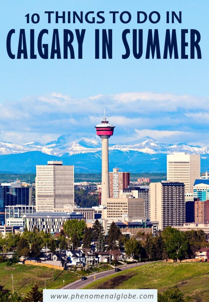 Looking for the best things to do in Calgary in summer? Read about Calgary summer activities and helpful tips to make the most of your Calgary summer trip. #Calgary #Canada #summertrip