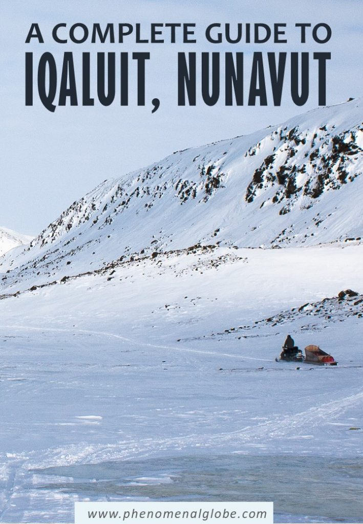 Planning a trip to Iqaluit, Nunavut? Read about the best things to do in Iqaluit and tons of practical information to make the most of your Iqaluit trip. #Iqaluit #Nunavut #Canada